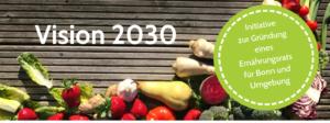 Vision 2030 der Initiative zur Gründung eines Ernährungsrates für Bonn und Umgebung