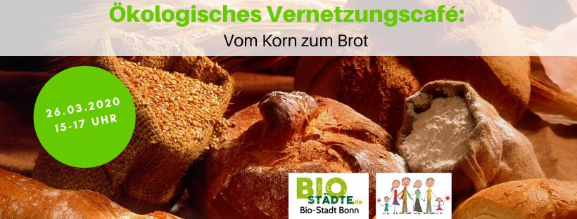 Ökologisches Vernetzungscafé Vom Korn zum Brot